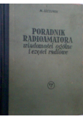Poradnik radioamatora Wiadomości ogólne i części radiowe