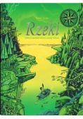Rzeki Podróż po meandrach historii przyrody i kultury