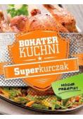 Bohater kuchni Superkurczak