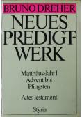 Neues Predigtwerk Matthaus-Jahr I Advent bis Pfingsten Altes Testament