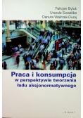 Praca i konsumpcja w perspektywie tworzenia ładu aksjonormatywnego