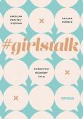 Girlstalk Dziewczyny rozmowy życie