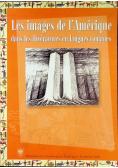 Les images  de l Amerique dans les litteratures en langues romanes
