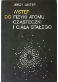 Wstep do fizyki atomu cząsteczki i ciała stałego