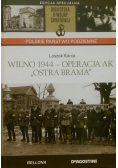 Wilno 1944 Operacja AK Ostra Brama