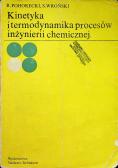 Kinetyka i termodynamika procesów inżynierii chemicznej
