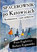 Spacerownik po Katowicach, Śródmieście