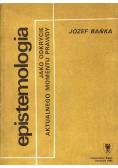 Epistemologia jako odkrycie aktualnego momentu prawdy
