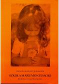 Szkoła Marii Montessori historia i współczesność