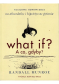 What if   A co gdyby