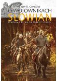 O wojownikach Słowian