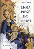 Moja pieśń do Maryi