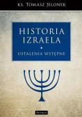 Historia Izraela Ustalenia wstępne