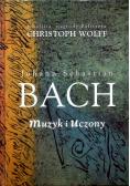 Johann Sebastian Bach Muzyk i uczony