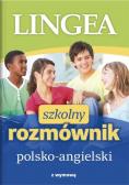 Szkolny rozmównik polsko - angielski