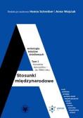 Stosunki międzynarodowe T.1 Antologia tekstów...