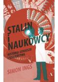 Stalin i naukowcy Historia geniuszu i szaleństwa