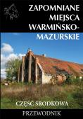 Zapomniane miejsca Warmińsko-mazurskie...