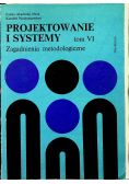 Projektowanie i systemy tom VI Zagadnienia metodologiczne