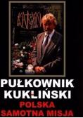 Pułkownik Kukliński Polska samotna misja