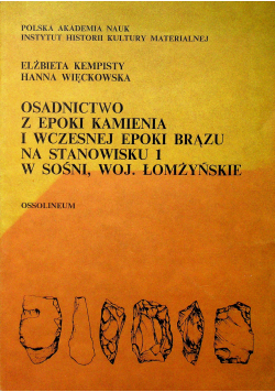 Osadnictwo z epoki kamienia i wczesnej epoki brązu na stanowisku 1 w Sośni Woj Łomżyńskie