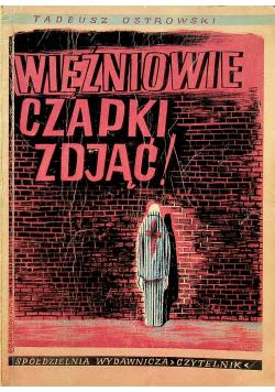 Więźniowie czapki zdjąć 1945 r.