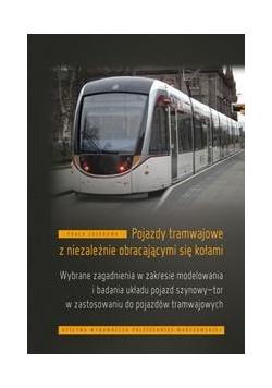 Pojazdy tramwajowe z niezależnie obracającymi...