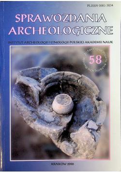 Sprawozdania archeologiczne nr 58
