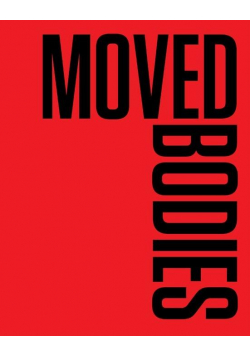 Moved Bodies. Choreographies of Modernity