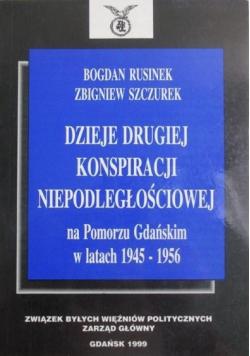 Dzieje drugiej konspiracji niepodległościowej na Pomorzu Gdańskim w latach 1945 - 1956