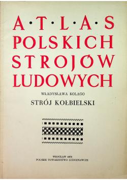 Atlas polskich strojów ludowych Strój Kołbielski
