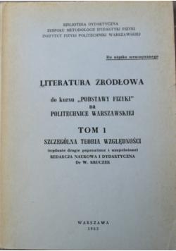 Literatura źródłowa do kursu Podstawy Fizyki na Politechnice Warszawskiej Tom I Szczególna Teoria Względności