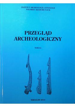 Przegląd archeologiczny tom 61