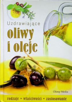 Uzdrawiające oliwy i oleje
