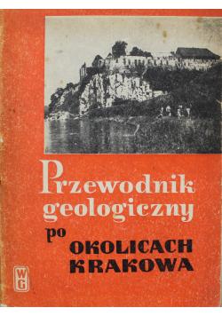 Przewodnik geologiczny po okolicach Krakowa