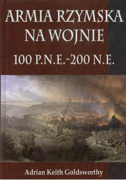 Armia Rzymska na wojnie 100 p n e  200 n e