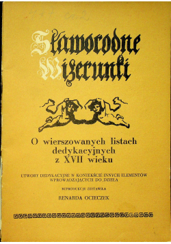 Sławorodne wizerunki O wierszowanych listach dedykacyjnych z XVII wieku reprodukcja z 1606 r