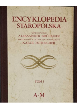 Encyklopedia Staropolska Tom I