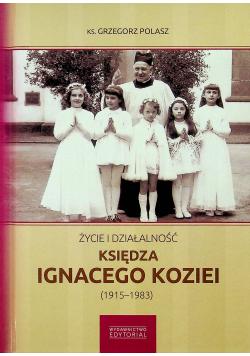 Życie i działalność księdza Ignacego Koziei