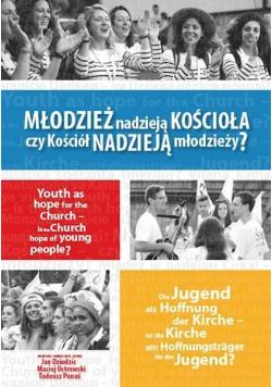 Młodzież nadzieją Kościoła czy Kościół nadzieją...