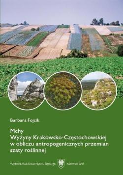 Mchy Wyżyny Krakowsko - Częstochowskiej w obliczu antropogenicznych przemian szaty roślinnej