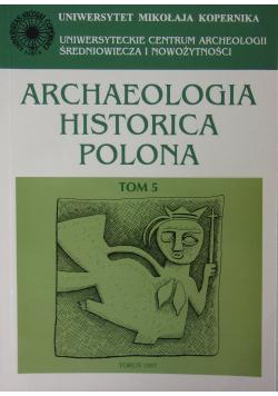 Archaeologia historica polona tom 5