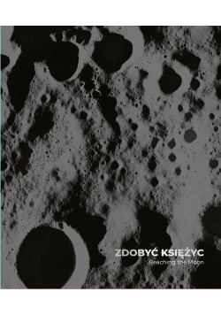 Zdobyć Księżyc/ Reaching the Moon