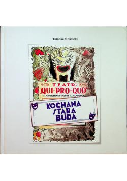 Teatr Qui Pro Quo Kochana stara buda
