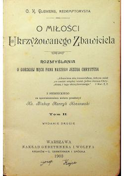 O miłości Ukrzyżowanego Zbawiciela Tom II 1903  r.