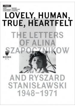 Lovely, Human, True, Heartfelt: The Letters of...