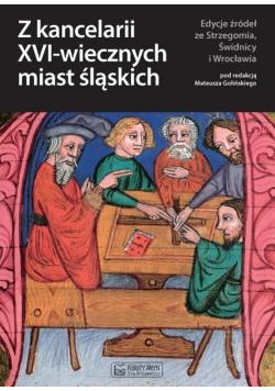 Z kancelarii XVI-wiecznych miast śląskich