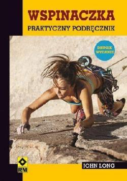 Wspinaczka. Praktyczny podręcznik Wyd. II RM