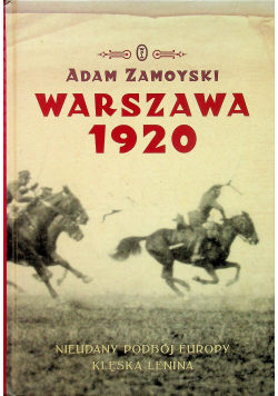 Warszawa 1920 Nieudany podbój Europy Klęska Lenina