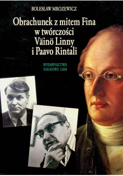 Obrachunek z mitem Fina w twórczości Vaino Linny i Paavo Rintali